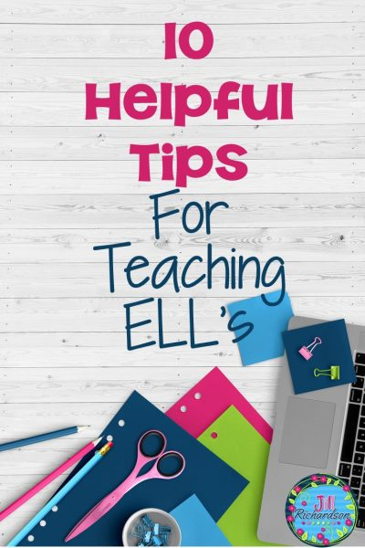 10 Helpful Tips for Teaching ELL's