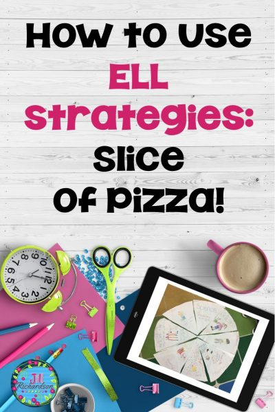 ELL Strategy: Slice of Pizza