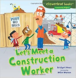 Let's Meet A Construction Worker By Bridget Heos book cover